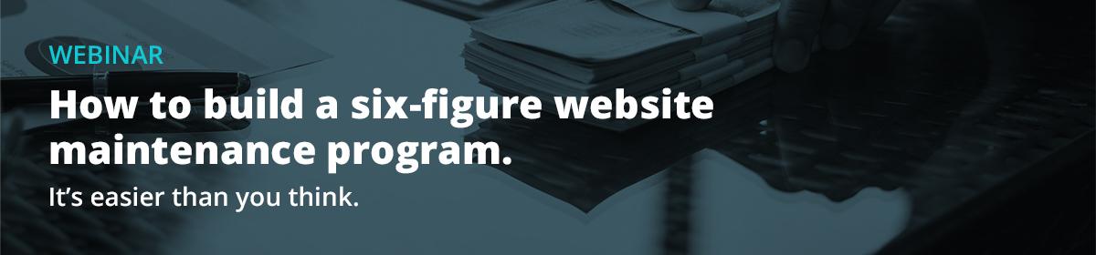 Webinar: How to build a six-figure website maintenance program