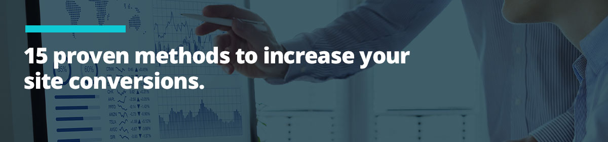 15 Proven Methods to Increase Your Site Conversions