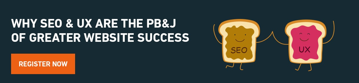 Why SEO and UX are the PB&J of Greater Website Success