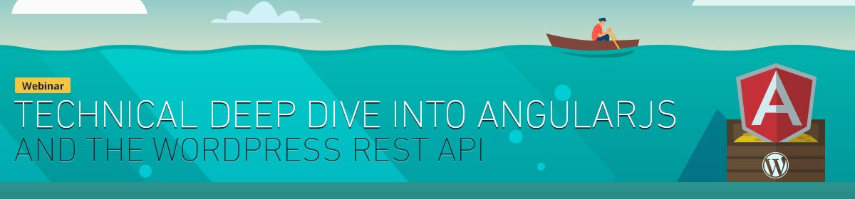 Technical Deep Dive into AngularJS and the WordPress REST API