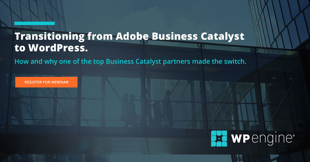 Webinar: Transitioning from Adobe Business Catalyst to WordPress